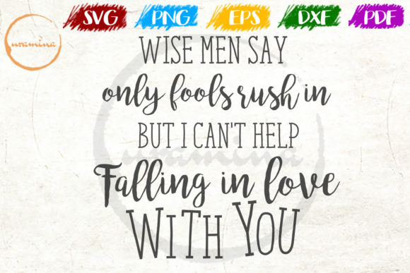 Download Free Wise Men Say Only Fools Rush In Graphic By Uramina Creative for Cricut Explore, Silhouette and other cutting machines.