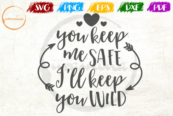 Download Free You Keep Me Safe I Ll Keep You Wild Graphic By Uramina for Cricut Explore, Silhouette and other cutting machines.