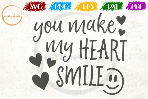 Download Free You Make My Heart Smile Graphic By Uramina Creative Fabrica for Cricut Explore, Silhouette and other cutting machines.