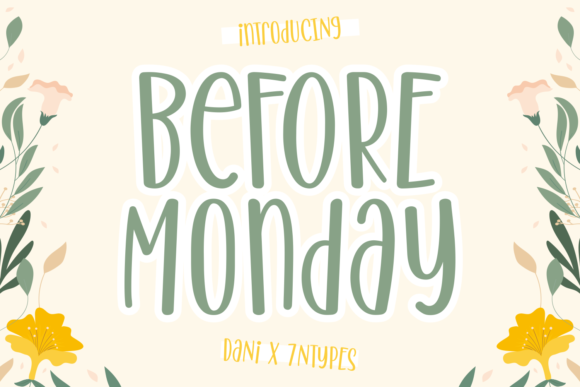 Print on Demand: Before Monday Display Fuente Por Dani (7NTypes)
