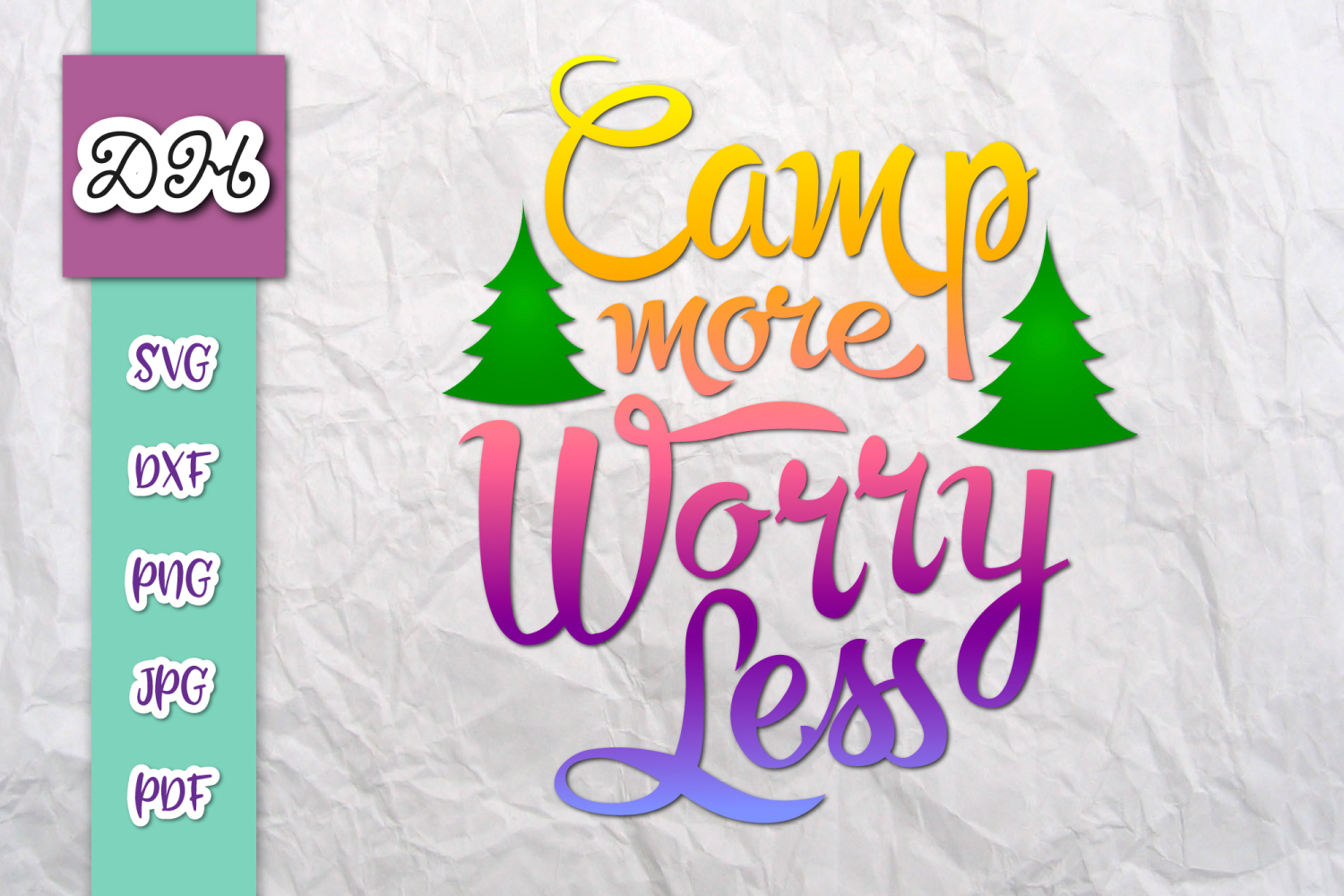 Download Free Camp More Worry Less Camper Print Cut Graphic By Digitals By for Cricut Explore, Silhouette and other cutting machines.