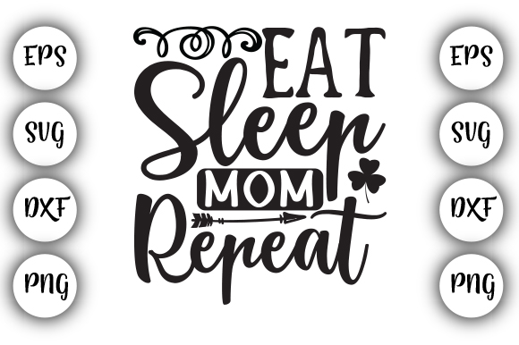 Download Free Eat Sleep Mom Repeat Graphic By Design Store Creative Fabrica for Cricut Explore, Silhouette and other cutting machines.