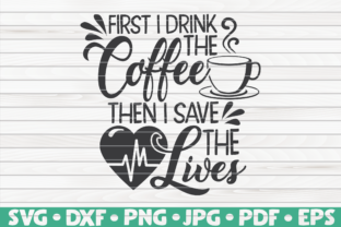 Download Free First I Drink The Coffee Graphic By Mihaibadea95 Creative Fabrica for Cricut Explore, Silhouette and other cutting machines.