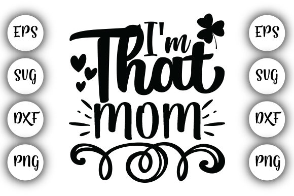 Download Free I M That Mom Mothers Day Graphic By Design Store Creative for Cricut Explore, Silhouette and other cutting machines.