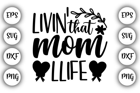 Livin That Mom Life Mothers Day Graphic By Design Store