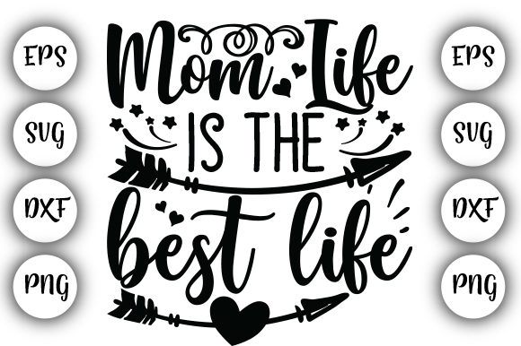 Download Free Mom Life Is The Best Life Graphic By Design Store Creative Fabrica for Cricut Explore, Silhouette and other cutting machines.