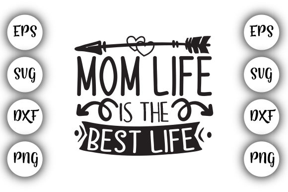 Download Free Mom Life Is The Best Life Mothers Day Graphic By Design Store for Cricut Explore, Silhouette and other cutting machines.