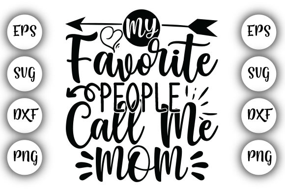 Download Free My Favorite People Call Me Mom Graphic By Design Store for Cricut Explore, Silhouette and other cutting machines.