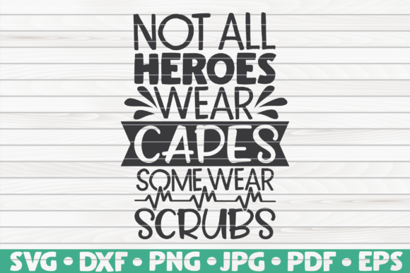 Download Free Not All Heroes Wear Capes Graphic By Mihaibadea95 Creative Fabrica for Cricut Explore, Silhouette and other cutting machines.