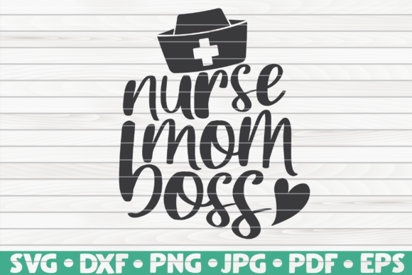 Download Free Nurse Mom Boss Graphic By Mihaibadea95 Creative Fabrica for Cricut Explore, Silhouette and other cutting machines.