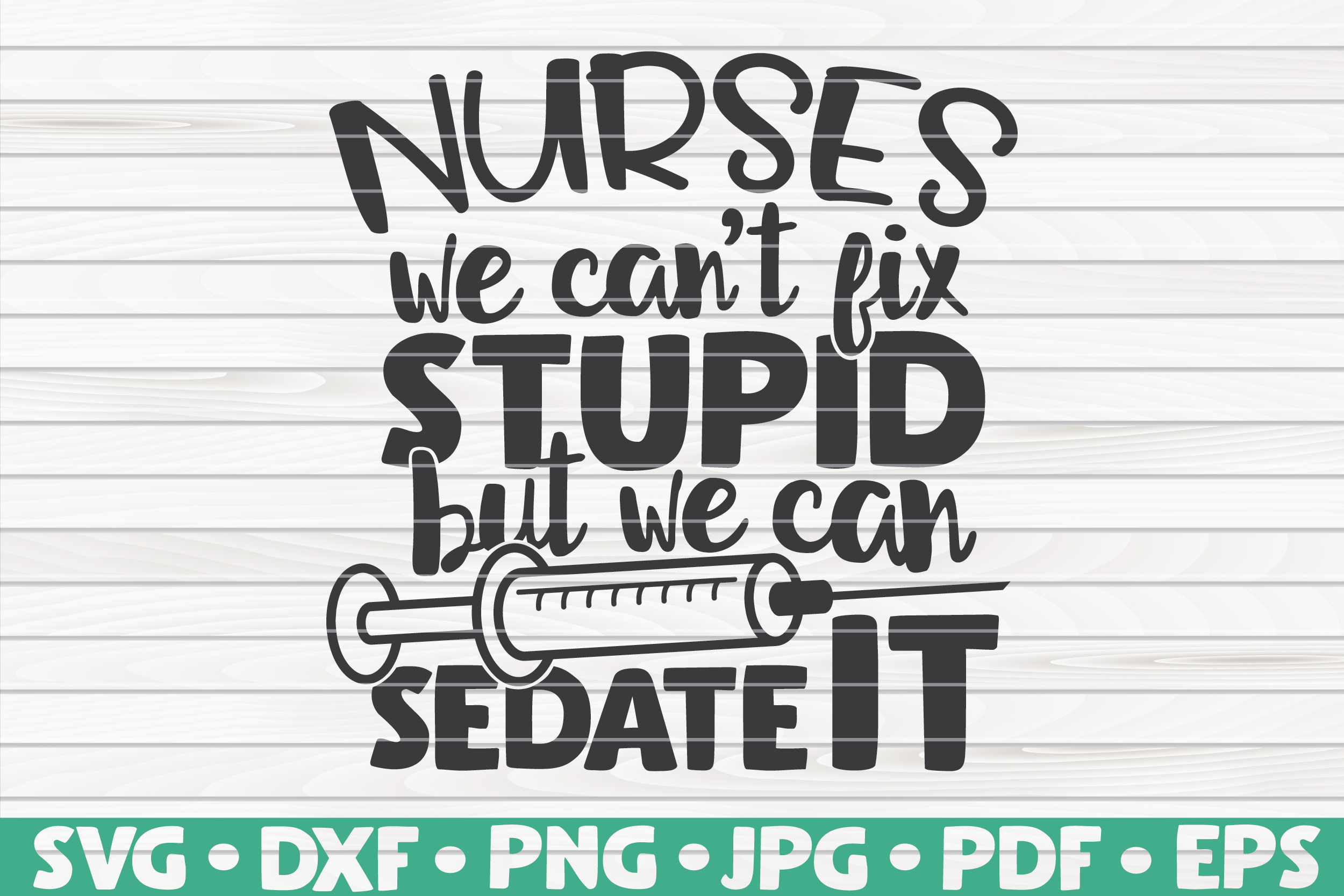 Download Free Nurses We Can T Fix Stupid Graphic By Mihaibadea95 Creative for Cricut Explore, Silhouette and other cutting machines.