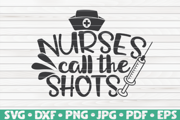 Download Free Nurses Call The Shots Graphic By Mihaibadea95 Creative Fabrica SVG Cut Files
