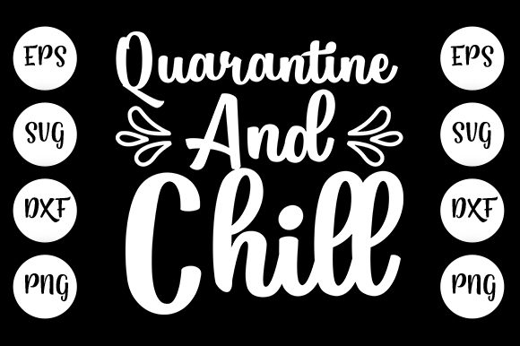 Print on Demand: Quarantine and Chill Graphic Print Templates By Design_store