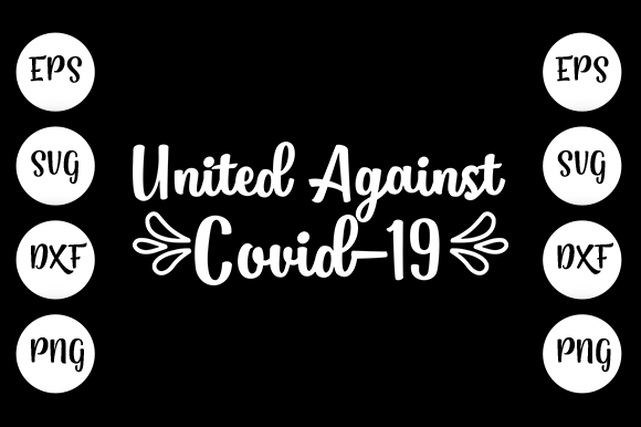 Download Free United Against Covid 19 Graphic By Design Store Creative Fabrica for Cricut Explore, Silhouette and other cutting machines.