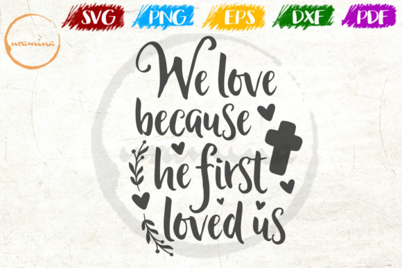 Download Free We Love Him Because He First Loved Us Graphic By Uramina for Cricut Explore, Silhouette and other cutting machines.