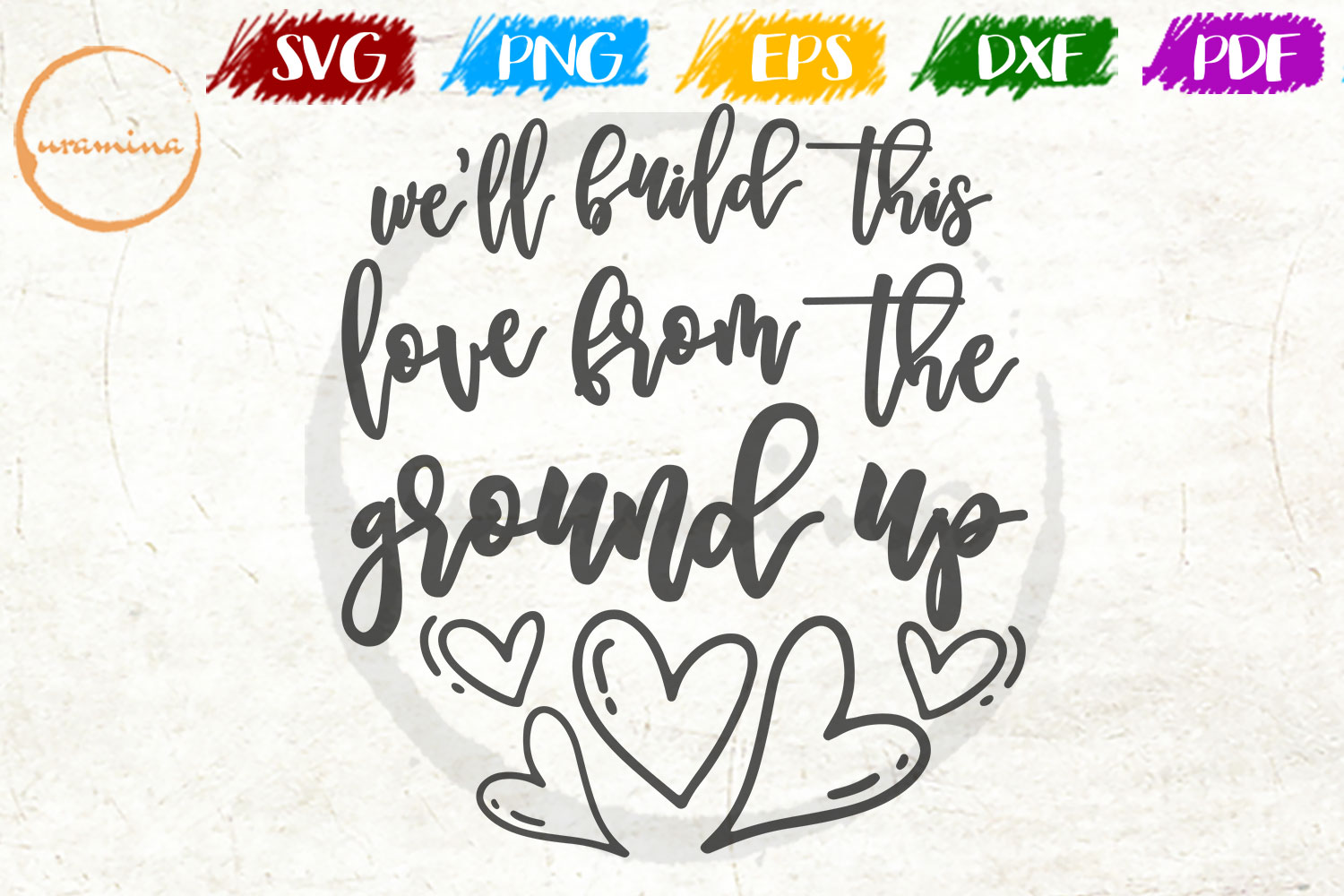 Download Free We Ll Build This Love From The Ground Up Graphic By Uramina SVG Cut Files