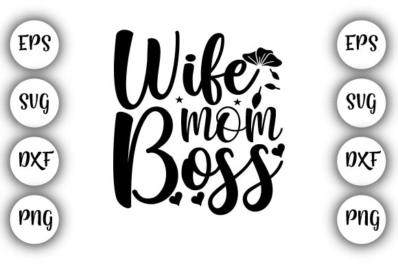 Download Free Wife Mom Boss Graphic By Design Store Creative Fabrica for Cricut Explore, Silhouette and other cutting machines.
