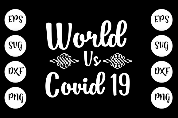 Download Free World Vs Covid 19 Graphic By Design Store Creative Fabrica for Cricut Explore, Silhouette and other cutting machines.