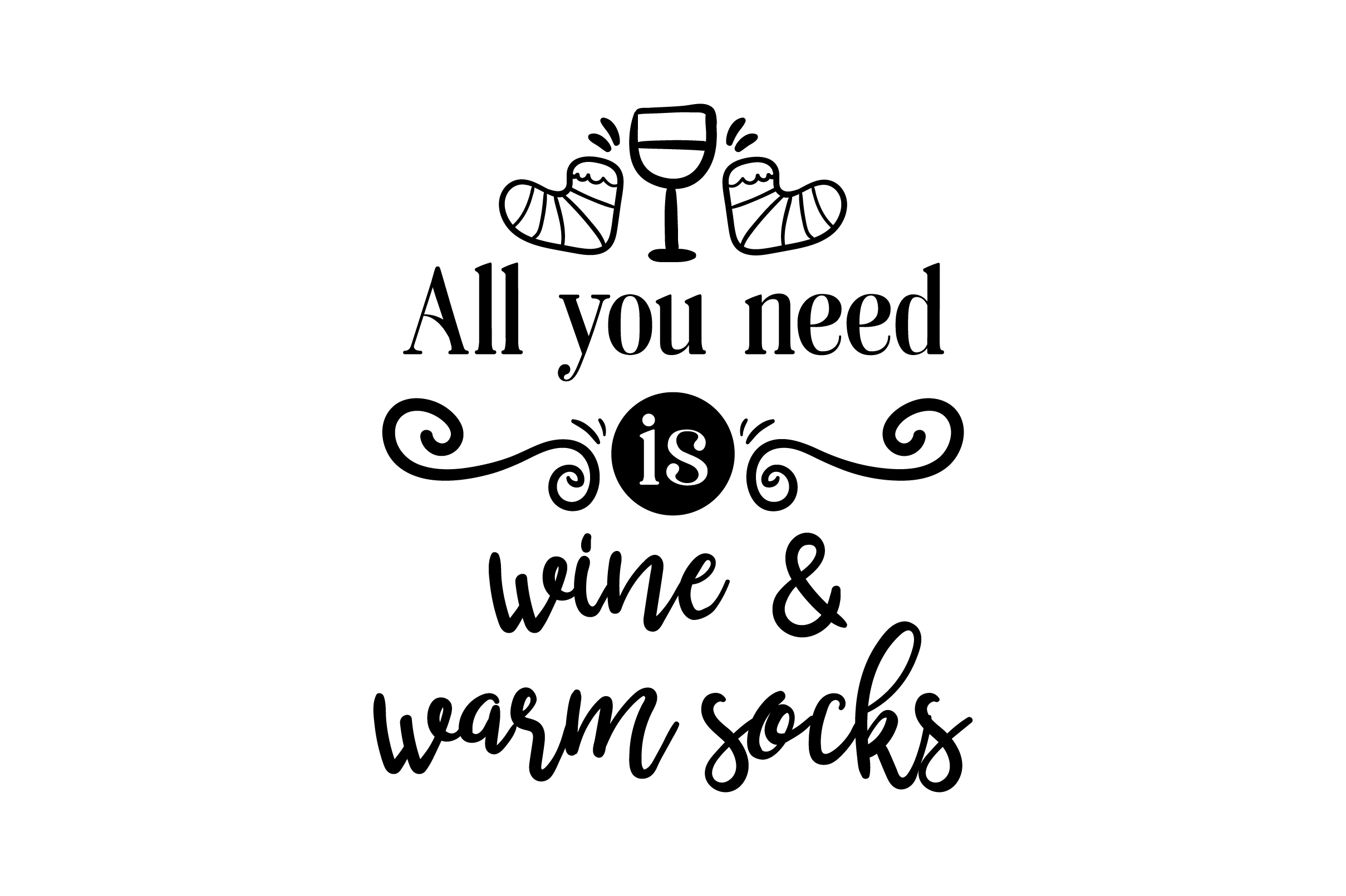 Download Free All You Need Is Wine Warm Socks Svg Cut File By Creative for Cricut Explore, Silhouette and other cutting machines.