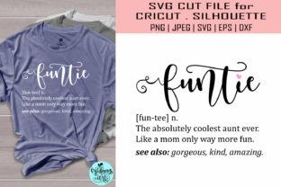 Download Free Funtie Definition Aunt Graphic By Midmagart Creative Fabrica for Cricut Explore, Silhouette and other cutting machines.