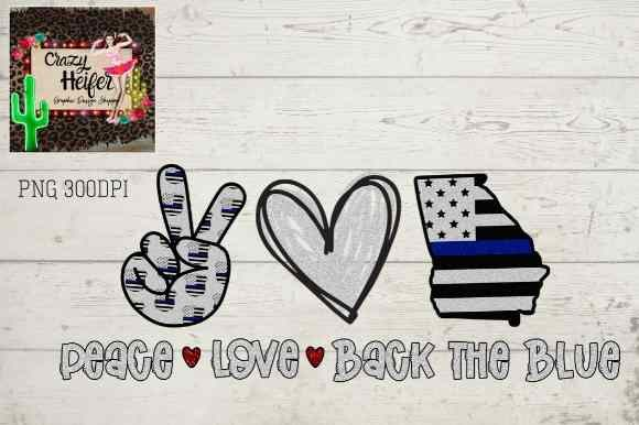 Print on Demand: Georgia Back the Blue Peace Love Graphic Illustrations By Crazy Heifer Design Shoppe