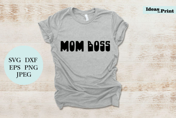 Download Free Mom Boss Graphic By Ideasforprint Creative Fabrica for Cricut Explore, Silhouette and other cutting machines.