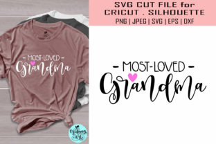 Download Free Most Loved Grandma Grandma Graphic By Midmagart Creative Fabrica for Cricut Explore, Silhouette and other cutting machines.