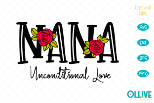 Download Free Nana Unconditional Love Graphic By Ollivestudio Creative Fabrica for Cricut Explore, Silhouette and other cutting machines.