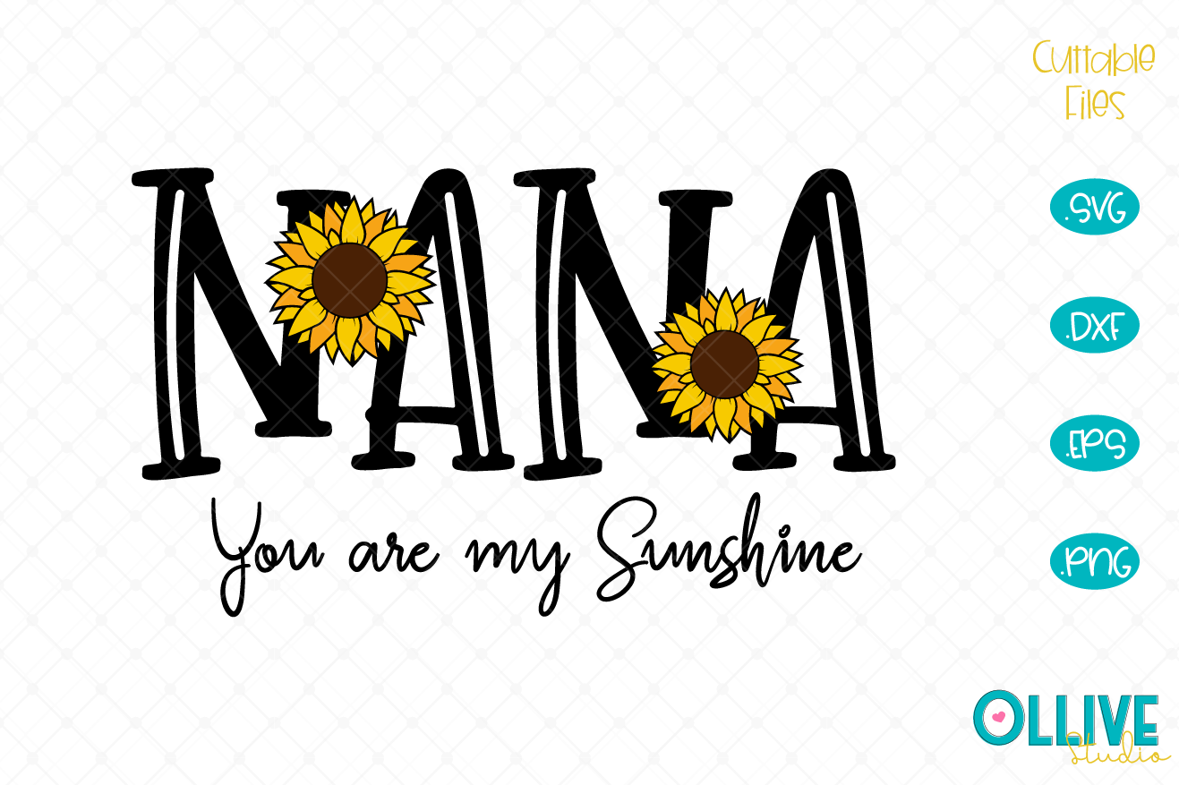 Download Free Nana You Are My Sunshine Graphic By Ollivestudio Creative Fabrica for Cricut Explore, Silhouette and other cutting machines.