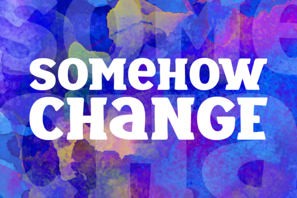 Download Free Somehow Change Font By Jasm 7ntypes Creative Fabrica for Cricut Explore, Silhouette and other cutting machines.