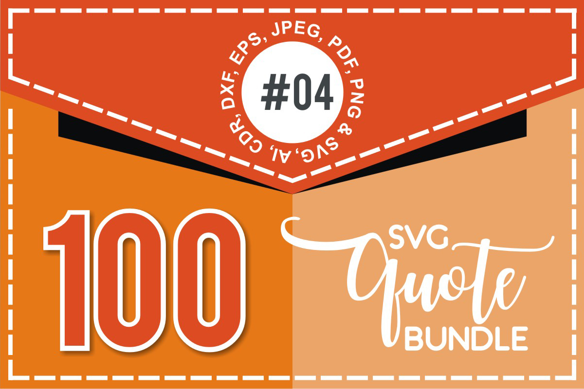 Download Free 100 Svg Cut Quote Bundle 4 Bundle Creative Fabrica for Cricut Explore, Silhouette and other cutting machines.