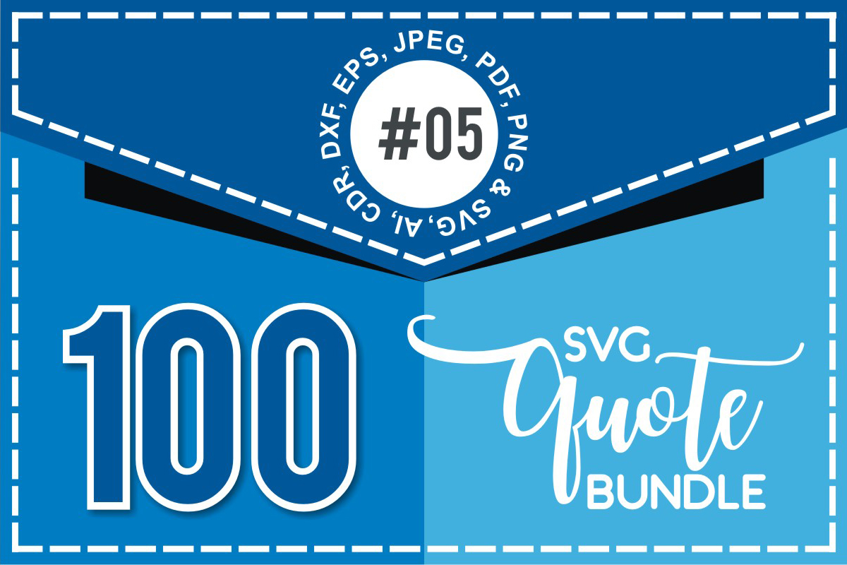 Download Free 100 Svg Cut Quote Bundle 5 Bundle Creative Fabrica for Cricut Explore, Silhouette and other cutting machines.