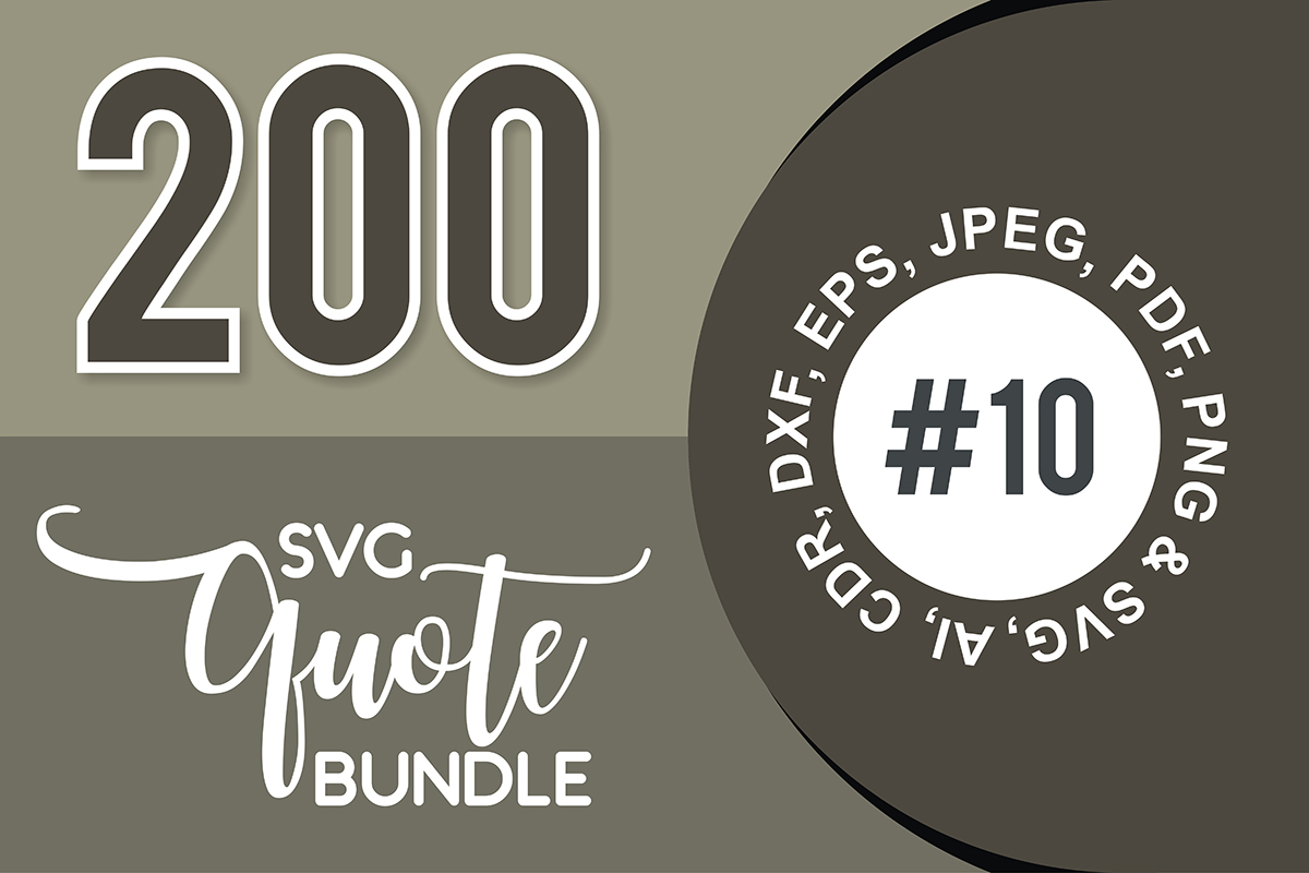 Download Free 200 Svg Cut Quote Bundle 10 Bundle Creative Fabrica for Cricut Explore, Silhouette and other cutting machines.