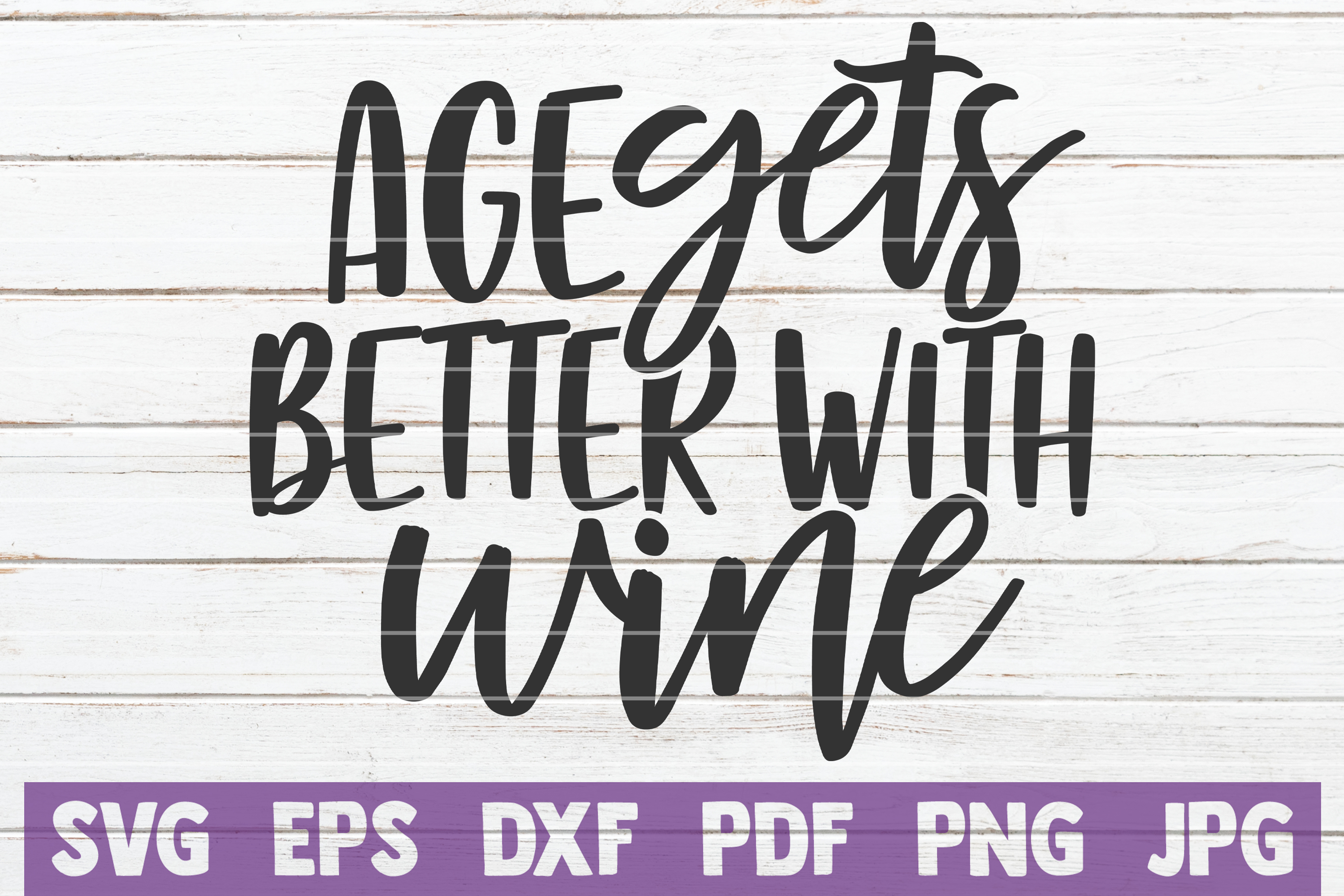 Download Free Age Gets Better With Wine Graphic By Mintymarshmallows SVG Cut Files