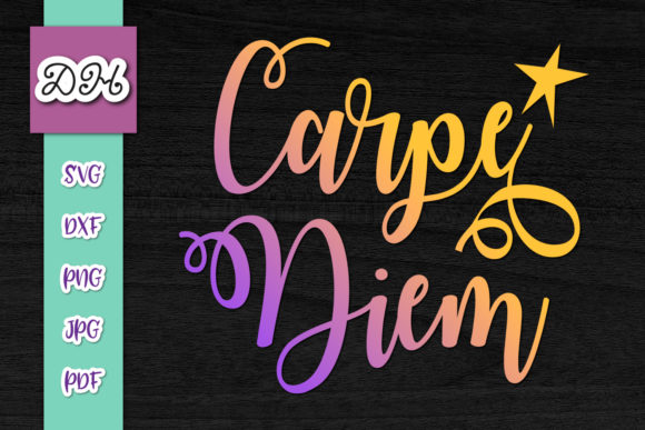 Download Free Carpe Diem Inspirational Print Cut Graphic By Digitals By for Cricut Explore, Silhouette and other cutting machines.