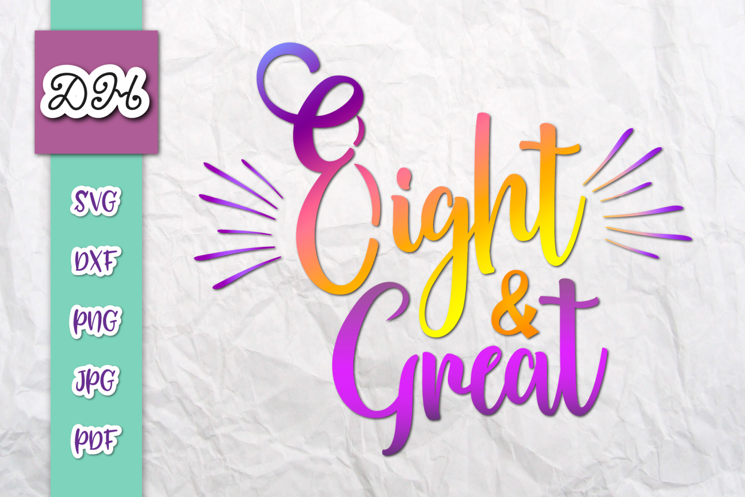 Download Free Eight And Great 8th Birthday Print Cut Graphic By Digitals By for Cricut Explore, Silhouette and other cutting machines.