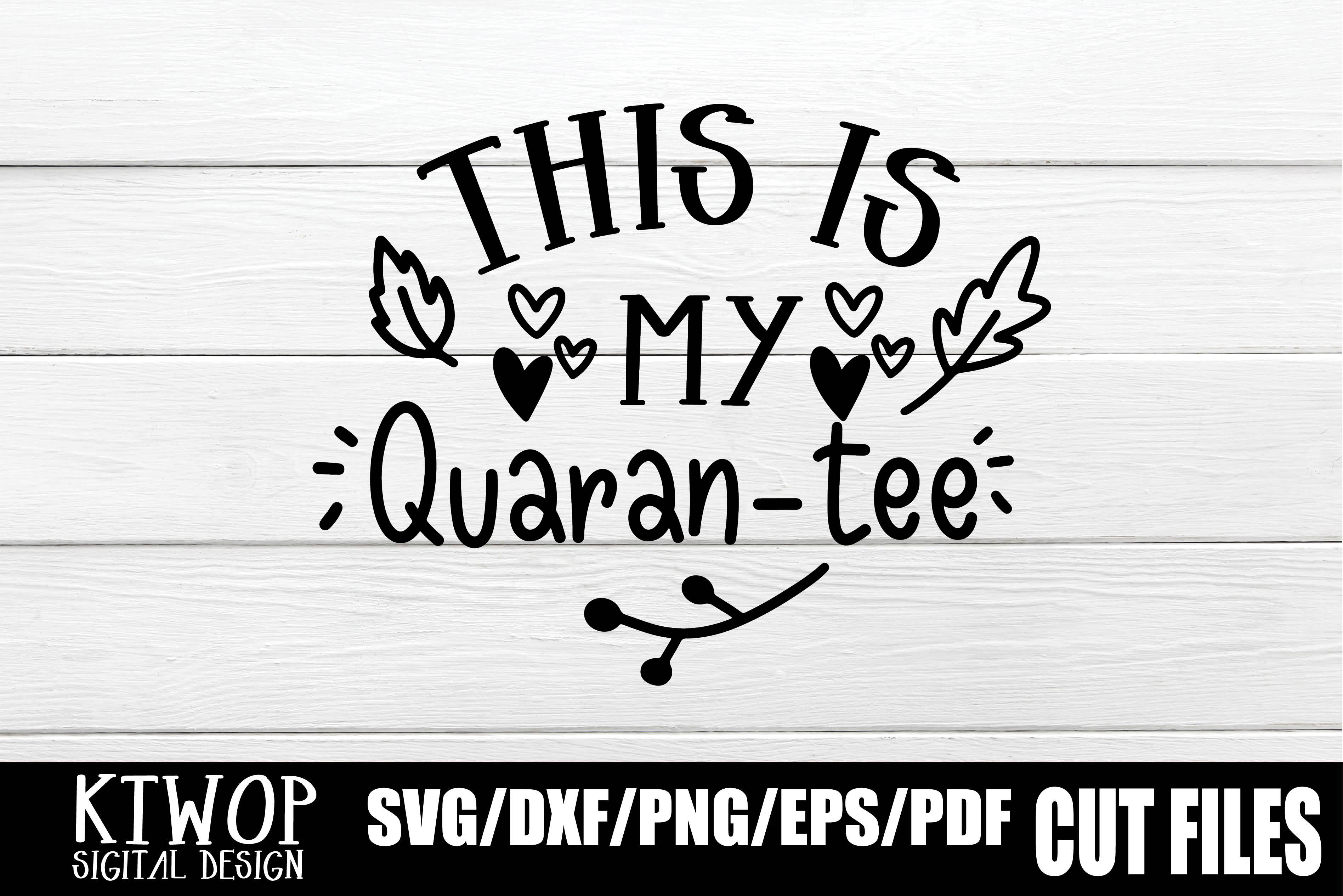 Download Free This Is My Quaran Tee Graphic By Ktwop Creative Fabrica for Cricut Explore, Silhouette and other cutting machines.