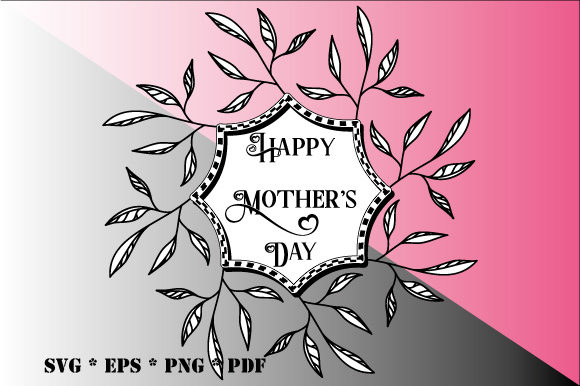 Download Free Happy Mother S Day Black White Wreath Graphic By Graphicsfarm for Cricut Explore, Silhouette and other cutting machines.