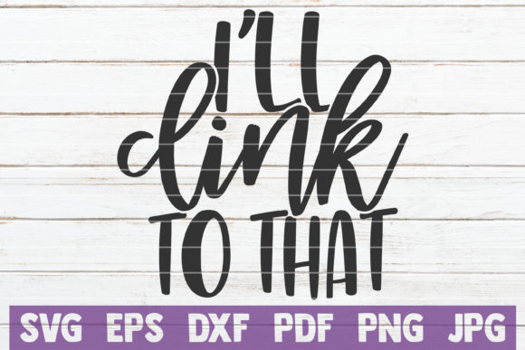 Download Free I Ll Clink To That Graphic By Mintymarshmallows Creative Fabrica for Cricut Explore, Silhouette and other cutting machines.