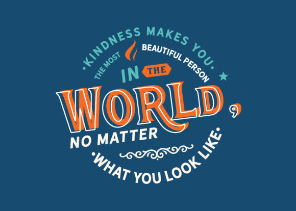 Print on Demand: Kindness Makes You the Most Beautiful Graphic Illustrations By baraeiji