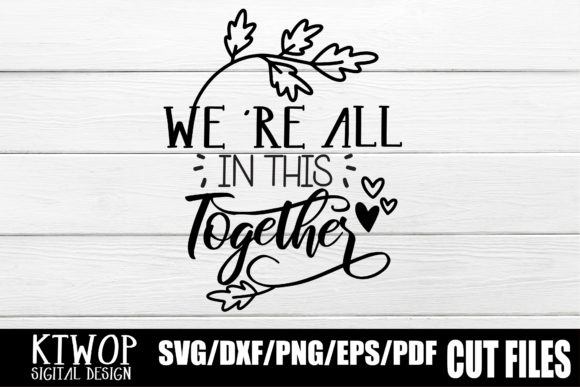 Download Free We Re All In This Together 2020 Graphic By Ktwop Creative Fabrica for Cricut Explore, Silhouette and other cutting machines.