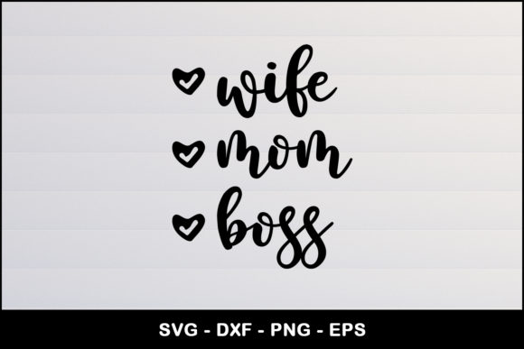 Download Free Wife Mom Boss Cut File Graphic By Craftlabsvg Creative Fabrica for Cricut Explore, Silhouette and other cutting machines.