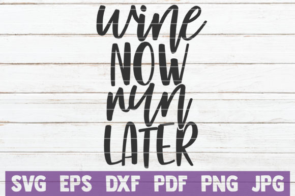 Download Free Wine Now Run Later Graphic By Mintymarshmallows Creative Fabrica for Cricut Explore, Silhouette and other cutting machines.