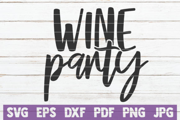 Download Free Wine Party Graphic By Mintymarshmallows Creative Fabrica SVG Cut Files