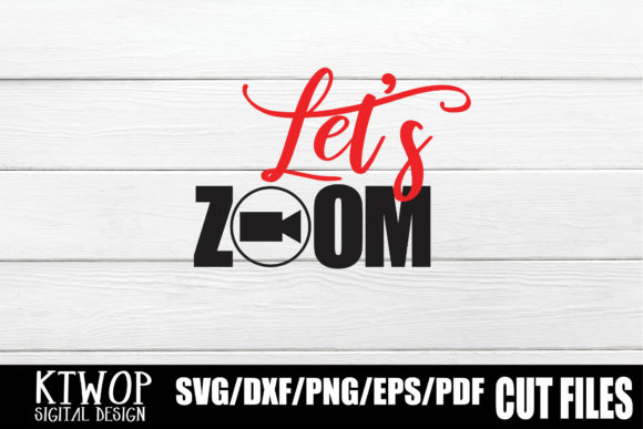 Download Free Let S Zoom Graphic By Ktwop Creative Fabrica for Cricut Explore, Silhouette and other cutting machines.
