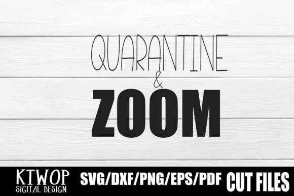 Download Free Quarantine And Zoom Graphic By Ktwop Creative Fabrica for Cricut Explore, Silhouette and other cutting machines.