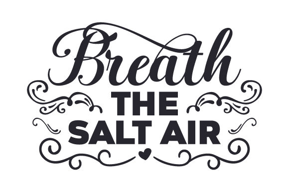 Download Free Breath The Salt Air Svg Cut File By Creative Fabrica Crafts for Cricut Explore, Silhouette and other cutting machines.