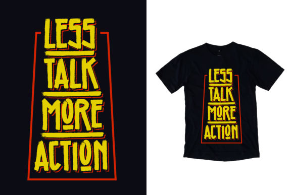 Download Free Black T Shirt Less Talk Quotes Graphic By Yazriltri Creative for Cricut Explore, Silhouette and other cutting machines.