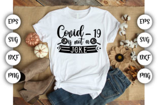 Download Free Covid 19 Is Not A Joke Graphic By Design Store Creative Fabrica for Cricut Explore, Silhouette and other cutting machines.