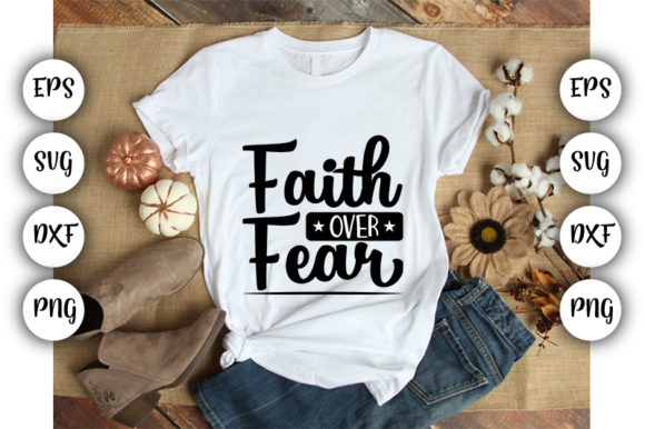 Download Free Faith Over Fear Graphic By Design Store Creative Fabrica for Cricut Explore, Silhouette and other cutting machines.